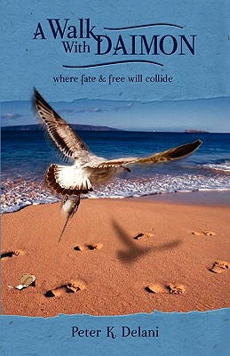 Image for A Walk with Daimon: where fate and free will collide