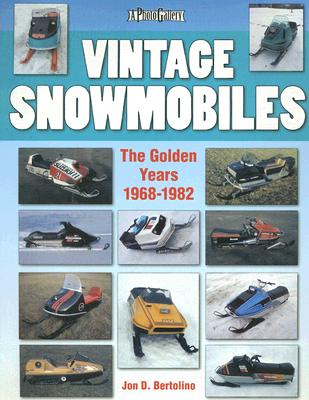 Image for Vintage Snowmobiles: The Golden Years 1968-1982 (Photo Gallery)
