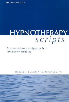 Hypnotherapy Scripts 2nd Edition, Havens, Ronald A.; Walters, Catherine