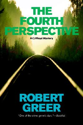 The Fourth Perspective (CJ Floyd Mystery Series), Robert Greer
