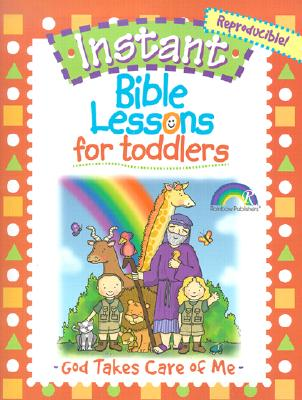 Image for INSTANT BIBLE LESSONS FOR TODDLERS: GOD TAKES CARE OF ME
