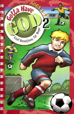 Image for Gotta Have God 2: Cool Devotions for Boys (Ages 6-9)
