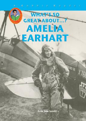 Image for Amelia Earhart (Robbie Readers) (What's So Great About...?)