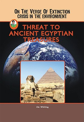 Threat to Ancient Egyptian Treasures (On the Verge of Extinction: Crisis in the Environment) (Robbie Readers), National Geographic Learning National Geographic Learning (Author)