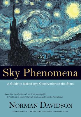 Sky Phenomena: A Guide to Naked-Eye Observation of the Stars, Davidson, Norman