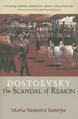 Image for Dostoevsky: The Scandal of Reason