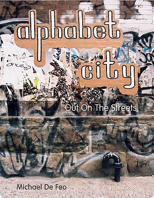 Alphabet City: Out In The Streets, Michael De Feo