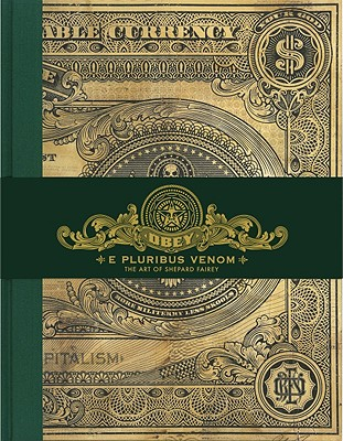 E PLURIBUS VENOM: THE ART OF SHEPARD FAIREY, FAIREY, SHEPARD