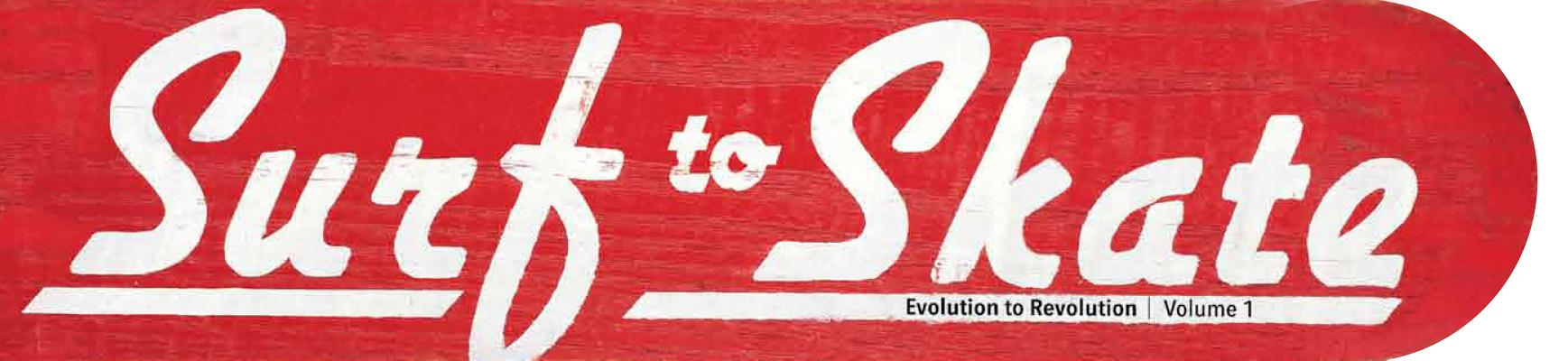 SURF TO SKATE VOL. 1: EVOLUTION TO REVOLUTION, HARTSFIELD, STANTON