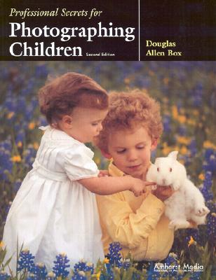 Image for Professional Secrets for Photographing Children