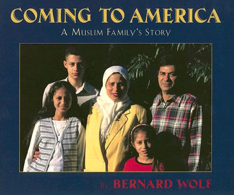 Coming to America: A Muslim Family's Story, Bernard Wolf