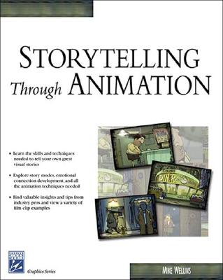 Storytelling Through Animation, Mike Wellins