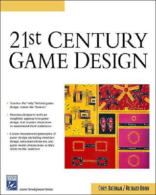 21st Century Game Design (Charles River Media Game Development), Chris Bateman; Richard Boon