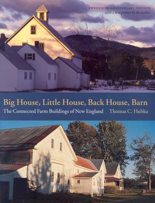 Image for Big House, Little House, Back House, Barn: The Connected Farm Buildings of New England