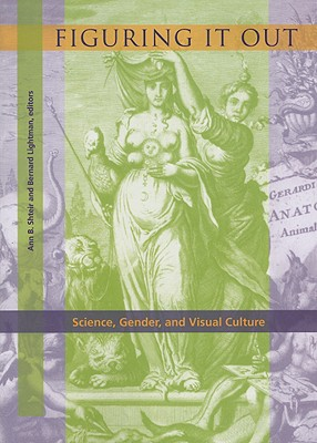 Image for Figuring It Out: Science, Gender, and Visual Culture (Interfaces: Studies in Visual Culture)