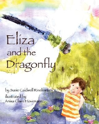 Eliza and the Dragonfly (Sharing Nature With Children Book), Susie Caldwell Rinehart