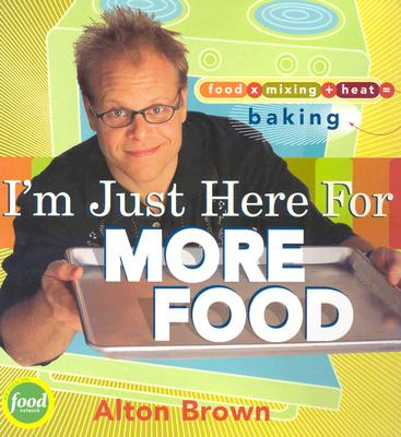 Image for I'M JUST HERE FOR MORE FOOD