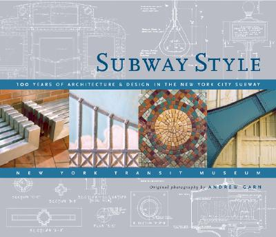 SUBWAY STYLE : 100 YEARS OF ARCHITECTURE, ANDREW GARN