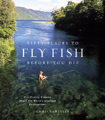 Image for Fifty Places to Fly Fish Before You Die