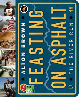 Feasting on Asphalt: The River Run, Alton Brown