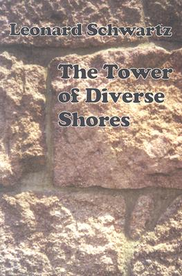 The Tower of Diverse Shores, Schwartz, Leonard