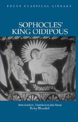 Image for Sophocles: King Oidipous: Introduction, Translation and Essay (Focus Classical Library)