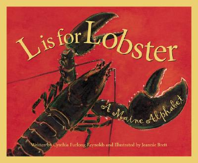 L Is For Lobster: A Maine Alphabet Edition 1. (Discover America State By State. Alphabet Series), Cynthia Furlong Reynolds