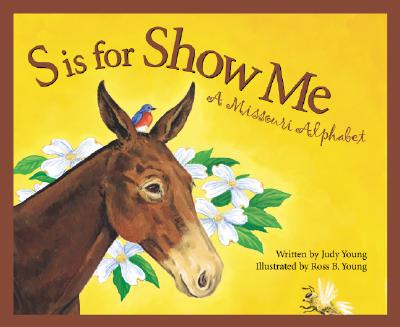 Image for S Is for Show Me : A Missouri Alphabet