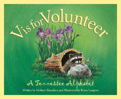 V Is for Volunteer : A Tennessee Alphabet, Shoulders, Michael