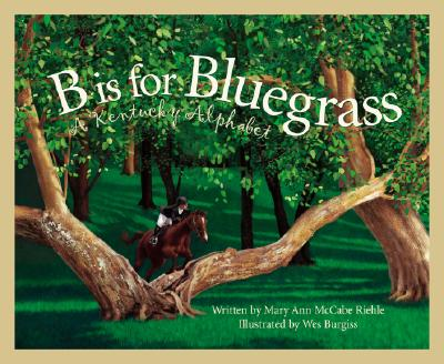 Image for B Is for Bluegrass: A Kentucky Alphabet