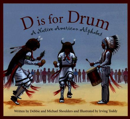 Image for D Is for Drum: A Native American Alphabet (Sleeping Bear Alphabets)