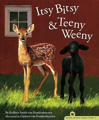 Itsy Bitsy and Teeny Weeny (The Hazel Ridge Farm Stories), Frankenhuyzen, Robbyn Smith van