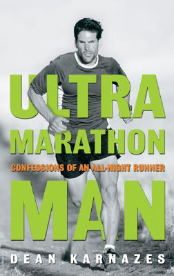 Ultramarathon Man: Confessions of an All-Night Runner, Karnazes, Dean