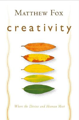 Image for Creativity: Where The Divine And Human Meet