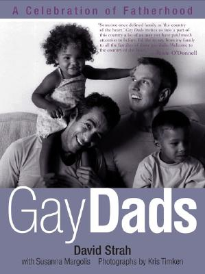 Gay Dads: A Celebration of Fatherhood, Strah, David; Margolis, Susanna