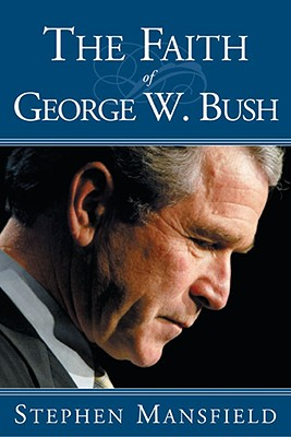The Faith of George W. Bush, Mansfield, Stephen
