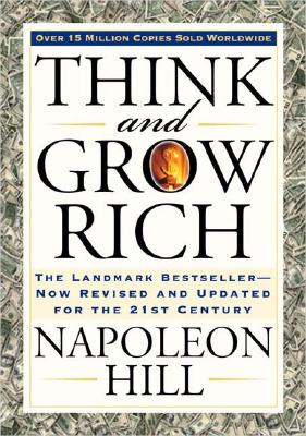 Think and Grow Rich: The Landmark Bestseller--Now Revised and Updated for the 21st Century, NAPOLEON HILL, ARTHUR PELL