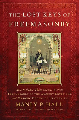 Image for Lost Keys of Freemasonry (Also Includes: Freemasonry of the Ancient Egyptians / Masonic Orders of Fraternity)