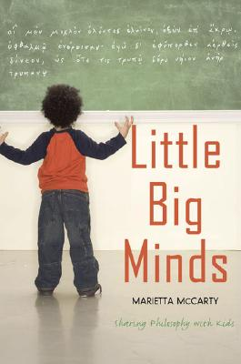 Image for Little Big Minds: Sharing Philosophy with Kids