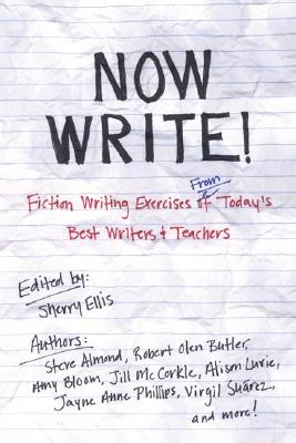 Image for Now Write!: Fiction Writing Exercises from Today's Best Writers and Teachers (Now Write! Series)