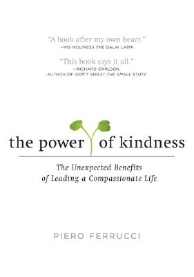 Image for POWER OF KINDNESS UNEXPECTED BENEFITS OF LEADING A COMPASSIONATE LIFE