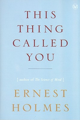 This Thing Called You, Ernest Holmes