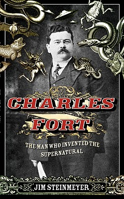 Image for Charles Fort - The Man Who Invented the Supernatural
