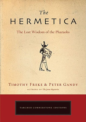 Image for The Hermetica: The Lost Wisdom of the Pharaohs