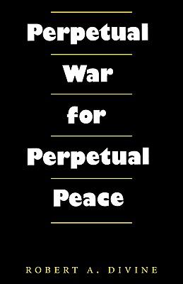 Image for PERPETUAL WAR FOR PERPETUAL PEACE