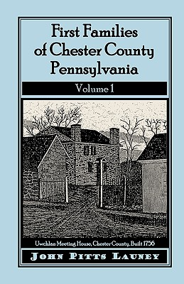 Image for First Families of Chester County, Pennsylvania Volume 1