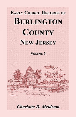 Image for Early Church Records of Burlington County, New Jersey, Volume 3
