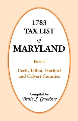 Image for 1783 Tax List of Maryland, Part I: Cecil, Talbot, Harford and Calvert Counties