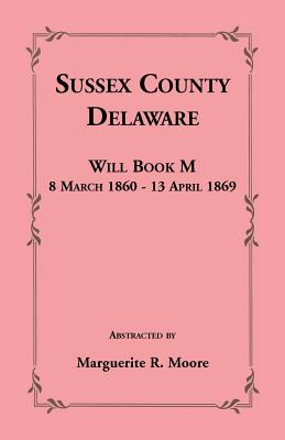 Image for Sussex County, Delaware Will Book M: 8 March 1860 - 13 April 1869