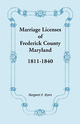 Image for Marriage Licenses of Frederick County, Maryland: 1811-1840